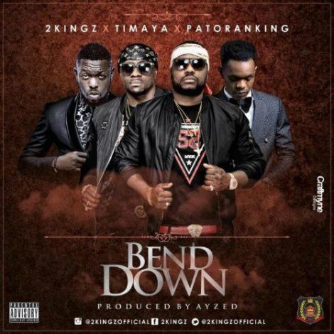 2Kingz – Bend Down (feat. Timaya x Patoranking)(Prod. By Ayzed)