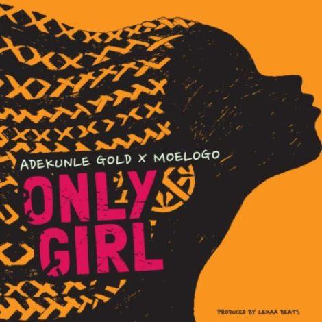 Adekunle Gold x MoeLogo – Only Girl (Prod. By Lekaa Beats)