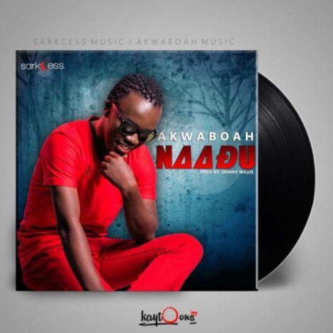 Akwaboah – Naadu (Prod By Skinny Willis)
