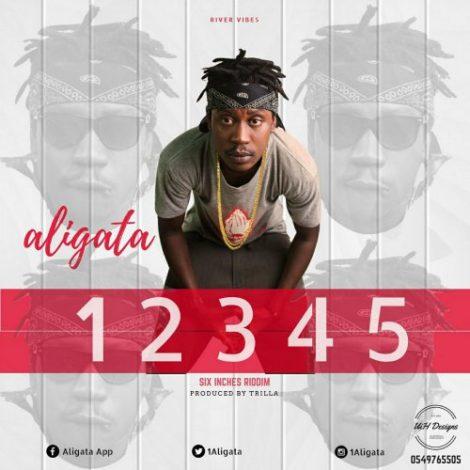 Aligata – 12345 (Six Inches Riddim)(Prod. by Trilla)