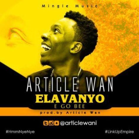 Article Wan – Elavanyo (E Go Bee)(Prod. By Article Wan)