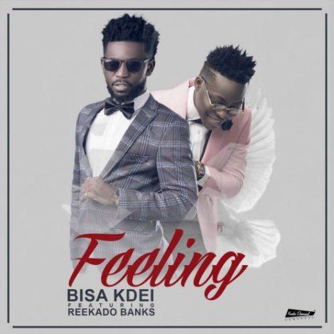 Bisa K'dei – Feeling (Feat. Reekado Banks)(Prod. By Peewezel)
