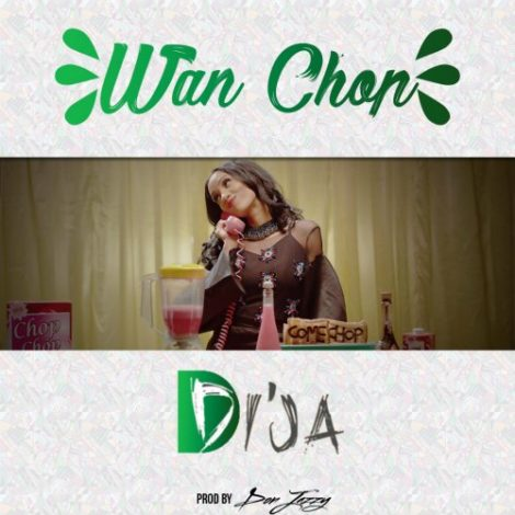 Di'Ja – Wan Chop (Prod By Don Jazzy)