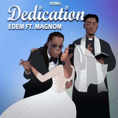Edem – Dedication (feat. Magnom)(Prod. By Magnom & B2)