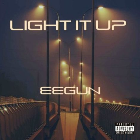 Eegun – Light It Up (Prod. By Reko Ray)