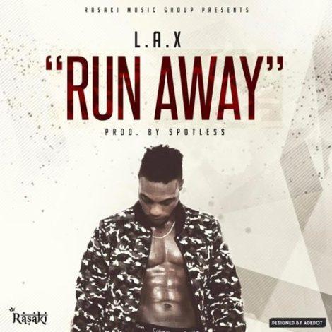 L.A.X – Run Away (Prod. By Spotless)