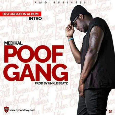 Medikal – Poof Gang (Prod By Unkle Beatz)
