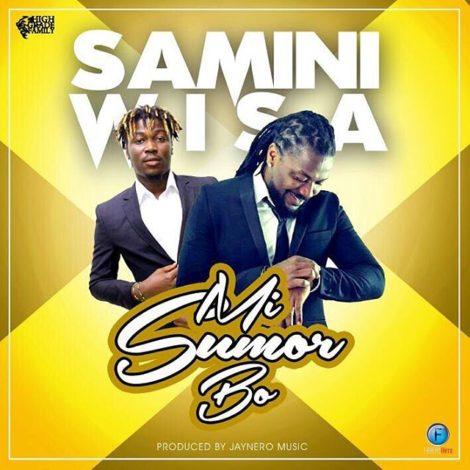 Samini – Mi Sumor Bo (Feat Wisa)(Prod By Jaynero Music)