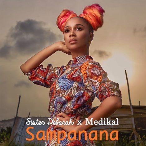 Sister Deborah – Sampanana (feat. Medikal)(Prod By Unkle Beatz)