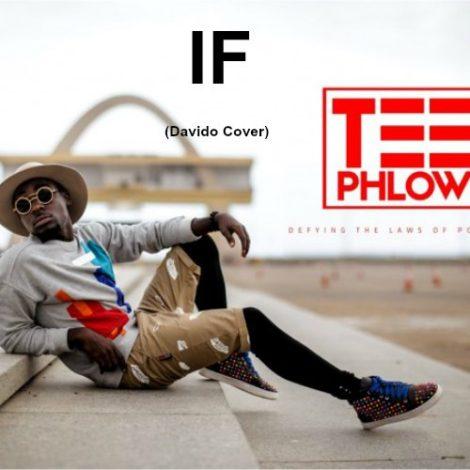 Teephlow – If (Davido Cover)(Prod. By Slim Drumz)