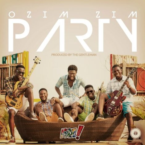The Band FRA! – OZIMZIM Party (Prod By Reynolds TheGentleMan)