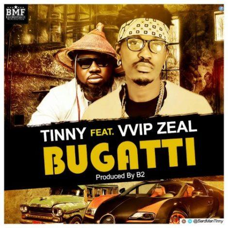 Tinny – Bugatti (feat Zeal VVIP)(Prod. By B2)