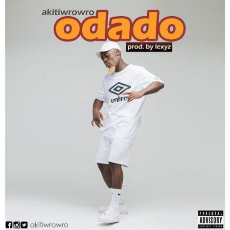 Akiti WroWro – Odado (Prod. By Lexyz)