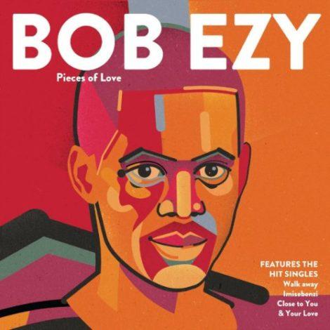 Bob Ezy – Pieces Of Love