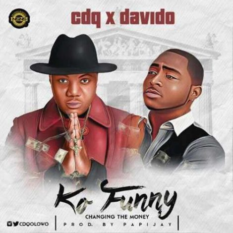 CDQ – Ko Funny (feat. Davido)(Prod. By PapiJay)