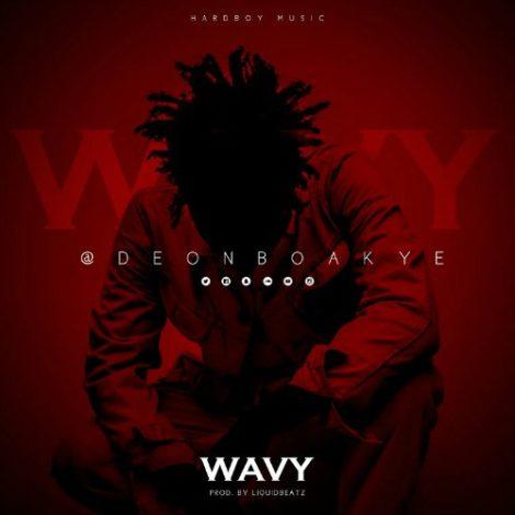 Deon Boakye – Wavy (Prod. By Liquid Beatz)