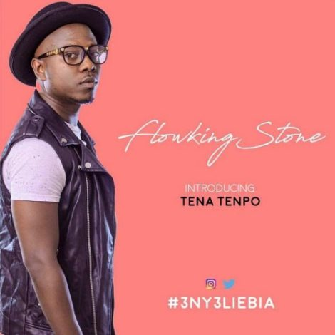 Flowking Stone – Enye Lie Bia (feat. Tena Tempo)(Prod By Laxio Beatz)