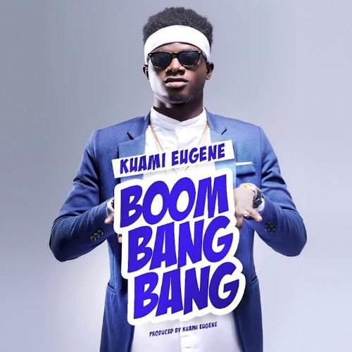 Kuami Eugene – Boom Bang Bang (Prod By Kuami Eugene)