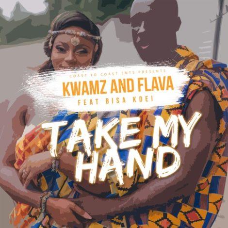 Kwamz & Flava – Take My Hand (feat. Bisa Kdei)