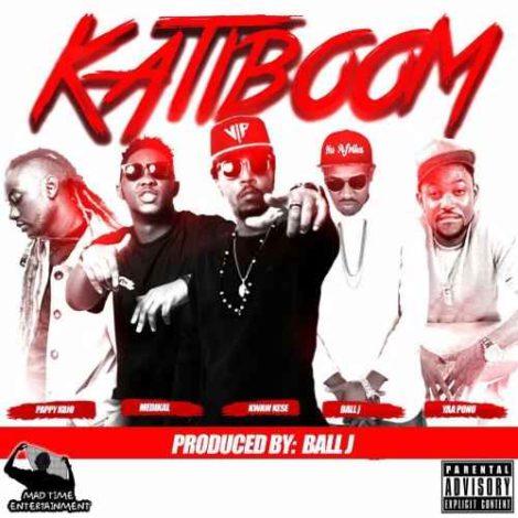 Kwaw Kese – Katiboom (feat. Yaa Pono x Medikal x Pappy Kojo x Ball J)