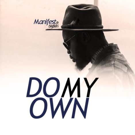 M.anifest – Do My Own (feat. bigBen)