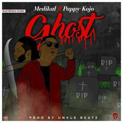 Medikal – Ghost (feat. Pappy Kojo)(Prod. By Unkle Beatz)