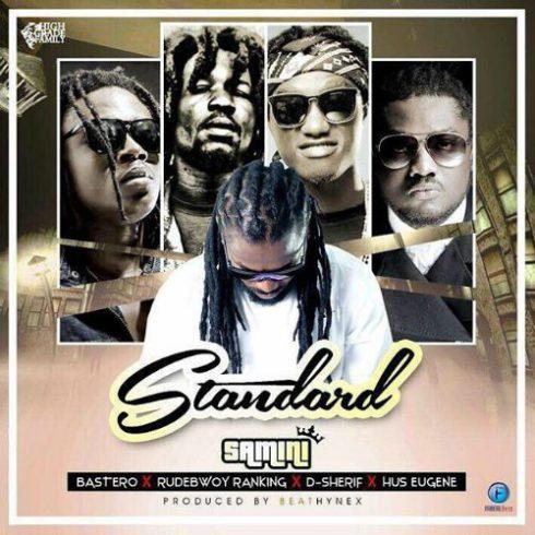 Samini – Standard (feat. Bastero x Hus Eugene x Rudebwoy Ranking x D-Sherif)