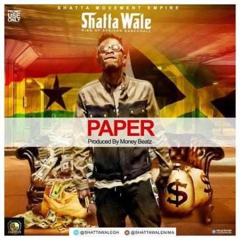 Shatta Wale – Paper (Prod By Money Beatz)