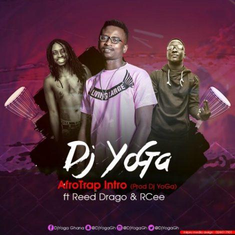 DJ Yoga – Afro Trap Intro (feat. Rcee x Reed Drago)(Prod By DJ Yoga)