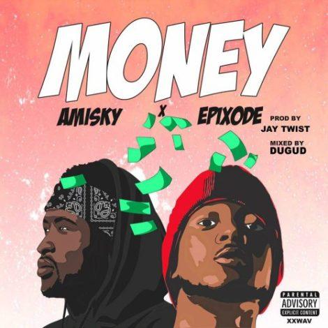 Amisky – Money (feat. Epixode)(Prod. By Jay Twist)