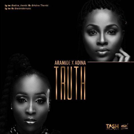 Aramide – Truth (feat. Adina)(Prod by Richie Mensah)