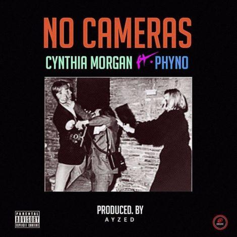 Cynthia Morgan – No Cameras (feat. Phyno)(Prod. By Ayzed)