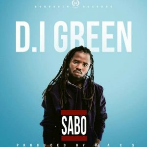 D.I Green - Sabo (Prod By Vacs)