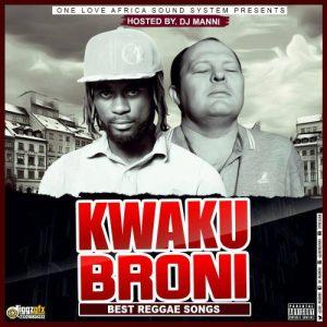 DJ Manni - Kwaku Broni Best Reggae Songs