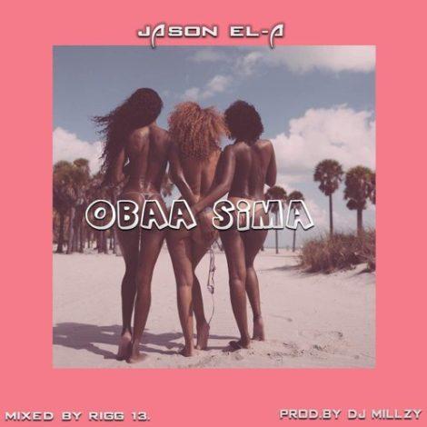 Jason EL-A – Obaa Sima (Prod. By Dj MillZy)