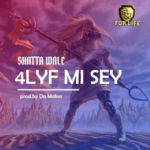 Shatta Wale – 4lyf Mi Seh (Prod By Da Maker)