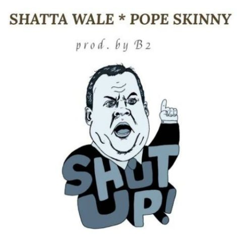 Shatta Wale – Shut Up (feat. Pope Skinny)(Prod By B2)