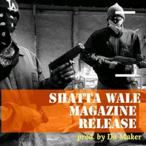 Shatta Wale – Magazine Release (Prod. By Da Maker)
