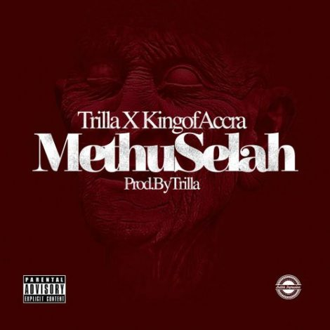 Trilla x King of Accra – Methuselah (Prod. By Trilla)