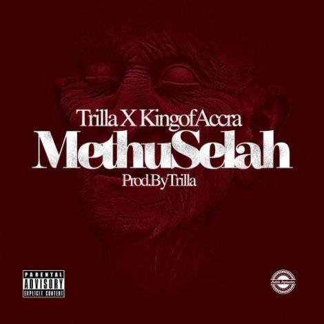 Trilla x King of Accra – Methuselah (Prod. By Trilla)