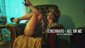 VIDEO: B3nchmarq - All On Me