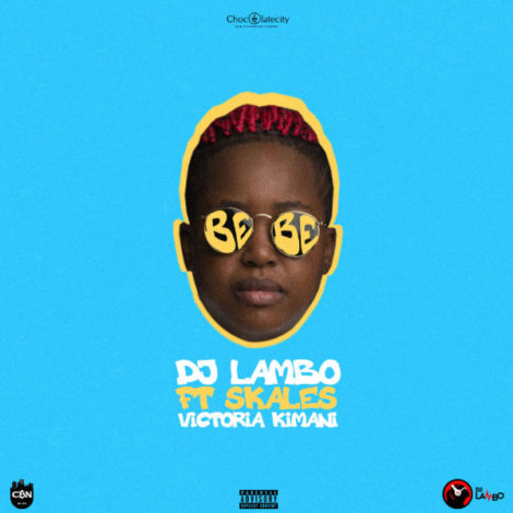 DJ Lambo – Bebe (feat. Skales & Victoria Kimani)