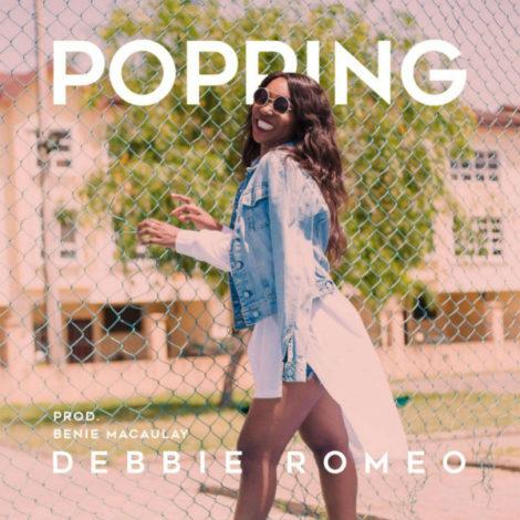 Debbie Romeo – Popping (Prod. By Benie Macaulay)