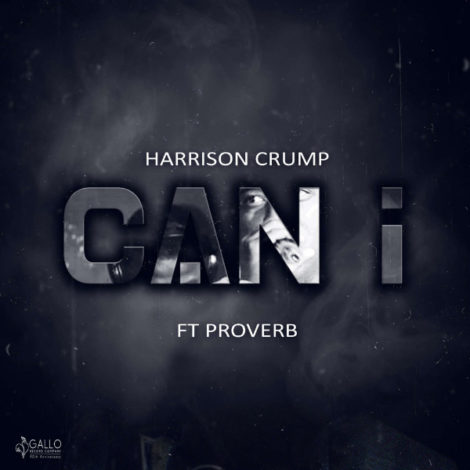 Harrison Crump – Can I (feat. ProVerb)