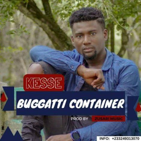 Kesse – Bugatti Container (Prod By Zusari Music)