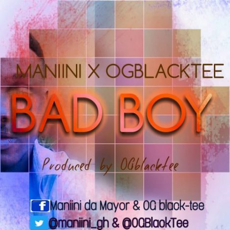Maniini & OGblacktee – Bad boy (Prod. by OGblacktee)