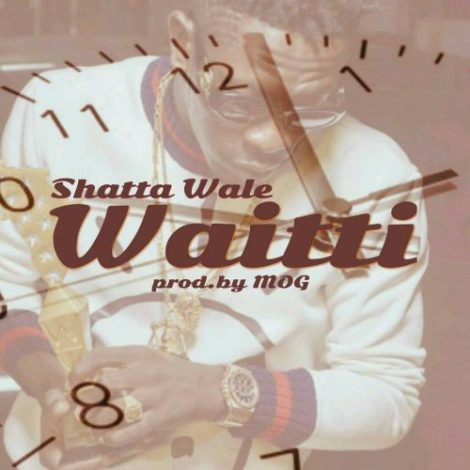 Shatta Wale – Waitti (Prod By M.O.G Beatz)