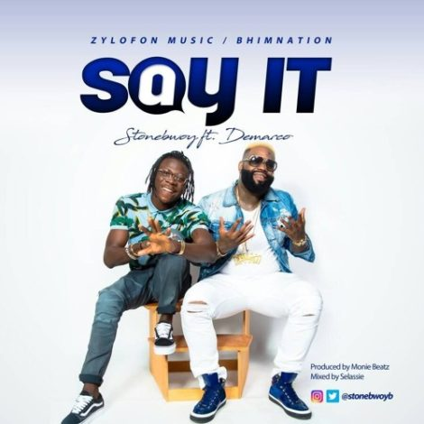Stonebwoy – Say It (feat. Demarco)(Prod. By Monie Beatz)