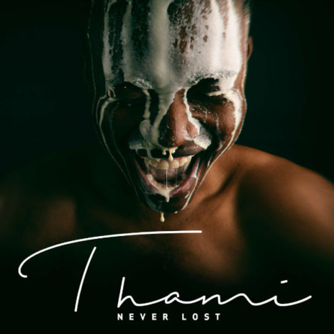 ALBUM: Thami – Never Lost
