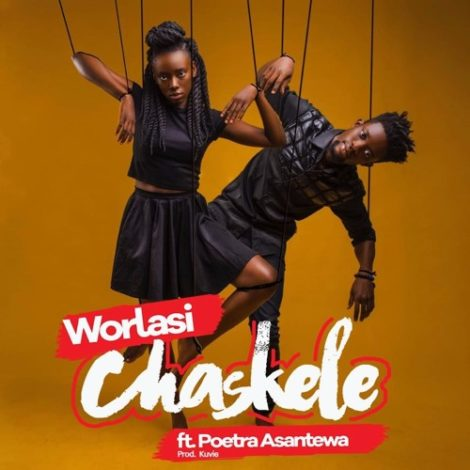 Worlasi – Chaskele (feat. Poetra Asantewa)(Prod. By Kuvie)